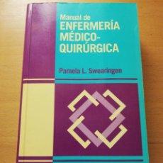 Libros de segunda mano: MANUAL DE ENFERMERÍA MÉDICO - QUIRÚRGICA (PAMELA L. SWEARINGEN) 3ª EDICIÓN. Lote 180173995