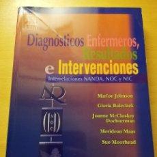 Libros de segunda mano: DIAGNÓSTICOS ENFERMEROS, RESULTADO E INTERVENCIONES. INTERRELACIONES NANDA, NOC Y NIC (VV. AA.). Lote 180174113