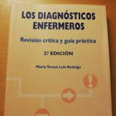 Libros de segunda mano: LOS DIAGNÓSTICOS ENFERMEROS. REVISIÓN CRÍTICA Y GUÍA PRÁCTICA (MARÍA TERESA LUIS RODRIGO) 2ª EDICIÓN. Lote 180174246