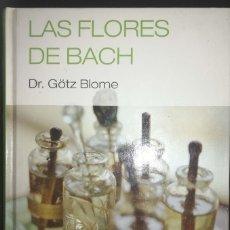 Libros de segunda mano: LAS FLORES DE BACH - GÓTZ BLOME. Lote 180193872