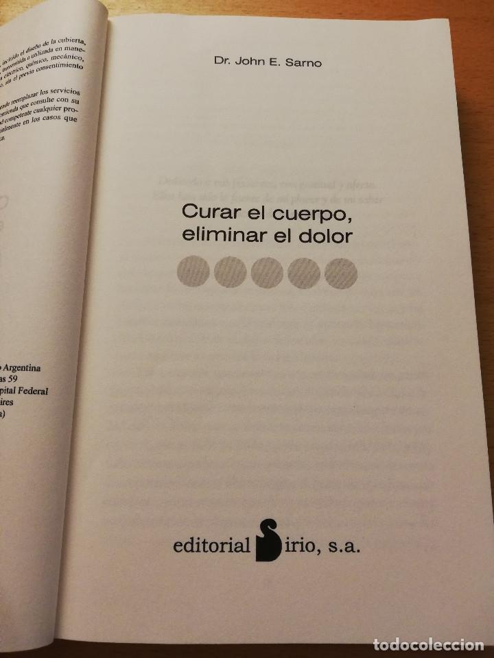 Libros de segunda mano: CURAR EL CUERPO, ELIMINAR EL DOLOR. (DR. JOHN E. SARNO) EDITORIAL SIRIO - Foto 2 - 180231877