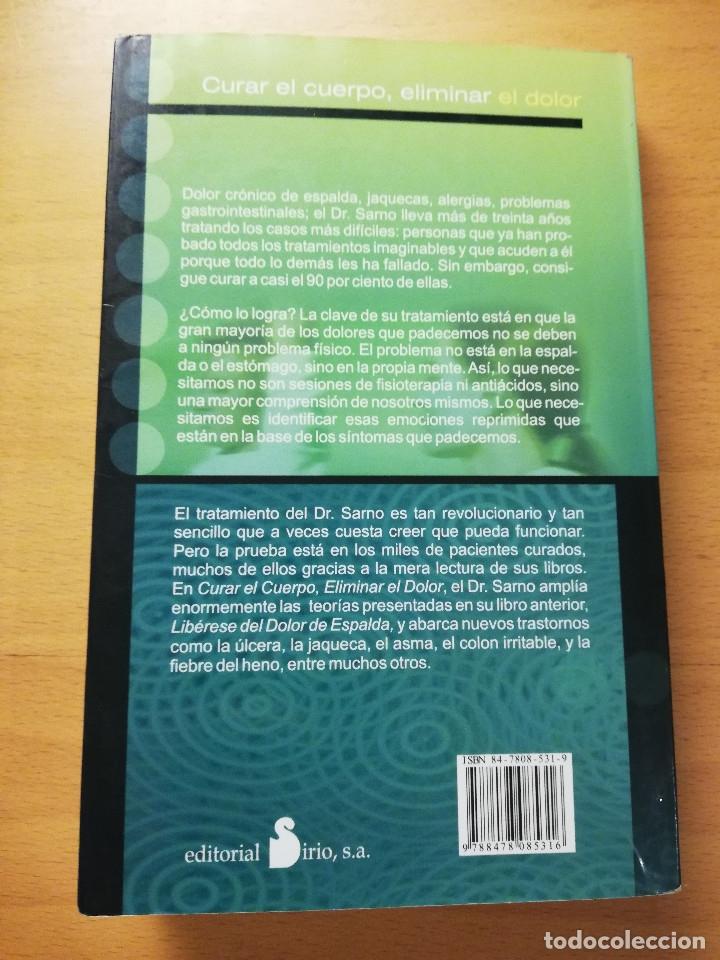 Libros de segunda mano: CURAR EL CUERPO, ELIMINAR EL DOLOR. (DR. JOHN E. SARNO) EDITORIAL SIRIO - Foto 5 - 180231877