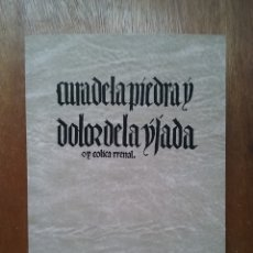 Libros de segunda mano: CURA DE LA PIEDRA Y DOLOR DE LA YJADA OY COLICA RRENAL, JULIAN GUTIERREZ DE TOLEDO, 1478, FACSIMIL. Lote 180234173