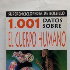 Libros de segunda mano: 1.001 DATOS SOBRE EL CUERPO HUMANO. DRA. SARAH BREWER.. Lote 180252723