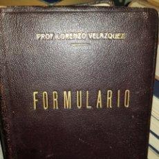 Libros de segunda mano: FORMULARIO PROF. LORENZO VELAZQUEZ. CON SUS FUNDAMENTOS DE TERAPÉUTICA CLÍNICA. 7° EDICIÓN 1947.. Lote 180258012