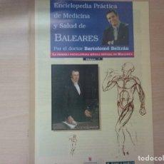 Libros de segunda mano: ENCICLOPEDIA PRACTICA DE MEDICINA Y SALUD DE BALEARES (NÚMERO 7) - BARTOLOMÉ BELTRÁN. Lote 180258401