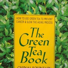 Libros de segunda mano: LESTER A. MITSCHER & VICTORIA DOLBY. THE GREEN TEA BOOK. CHINA'S FOUNTAIN OF YOUTH. NY, 1998.. Lote 180287805