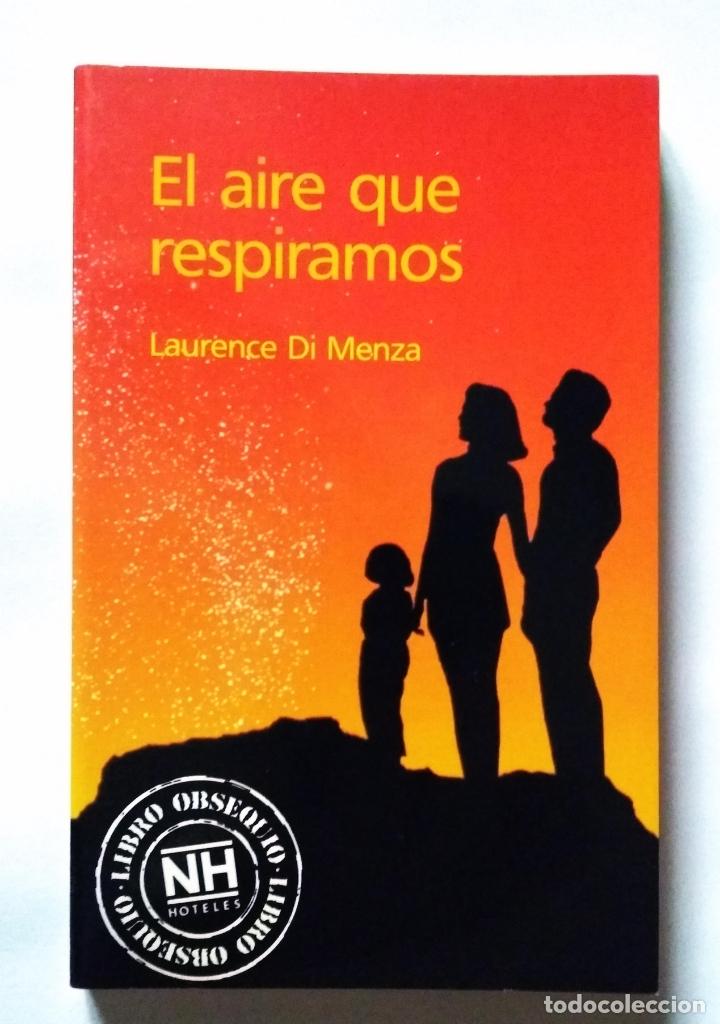 Libros de segunda mano: EL AIRE QUE RESPIRAMOS | DI MENZA, LAURENCE | PLAZA & JANÉS 1988 - Foto 2 - 180318252