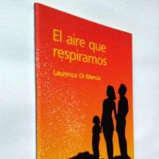 Libros de segunda mano: EL AIRE QUE RESPIRAMOS   DI MENZA, LAURENCE   PLAZA & JANÉS 1988. Lote 180318252