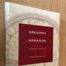 Libros de segunda mano: GREGORIO MARAÑÓN - UN ESPIRITU HUMANISTA AL SERVICIO DE LA MEDICINA 2010 + 3 ILUSTRACIONES. Lote 180328508