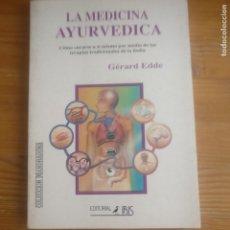 Libros de segunda mano: LA MEDICINA AYURVEDICA COMO CURARSE A SI MISMO POR MEDIO DE LAS TERAPIAS TRADICIONALES DE LA INDIA. Lote 180339121