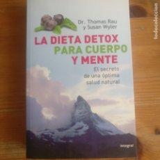 Libros de segunda mano: LA DIETA DETOX PARA CUERPO Y MENTE RAU, DR. THOMAS PUBLICADO POR INTEGRAL 2008 442PP. Lote 180343013