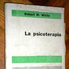Libros de segunda mano: LA PSICOTERAPIA POR ROBERT W. WHITE DE ED. ESCUELA EN BUENOS AIRES 1964. Lote 180343863