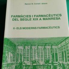 Libros de segunda mano: FARMÀCIES I FARMACÈUTICS DEL SEGLE XIX A MANRESA. Lote 180349185