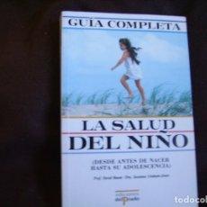 Libros de segunda mano: GUÍA COMPLETA. LA SALUD DEL NIÑO. Lote 180392805