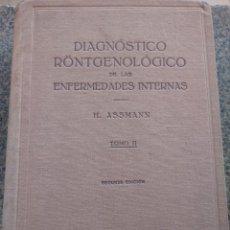 Libros de segunda mano: DIAGNOSTICO ROENTGENOLOGICO DE LAS ENFERMEDADES INTERNAS -- TOMO II -- HERBERT ASSMANN - 1952 --. Lote 180448802