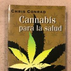 Libros de segunda mano: CANNABIS PARA LA SALUD. CHRIS CONRAD. SUS APLICACIONES EN MEDICINA Y NUTRICIÓN.. Lote 180900318