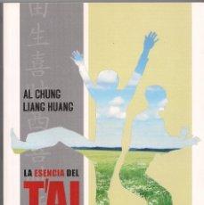 Libros de segunda mano: LA ESENCIA DEL T'AI CHI - AL CHUNG / LIANG HUANG. Lote 180901028