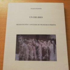 Libros de segunda mano: UN DELIRIO (JULIO FUENTE) ASOCIACIÓN ESPAÑOLA DE NEUROPSIQUIATRÍA. TESTIMONIOS. Lote 180901437