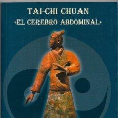 Libros de segunda mano: TAI-CHI CHUAN - EL CERERO ABDOMINAL - ANGEL FDEZ. DECASTRO. Lote 180901505