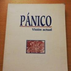 Libros de segunda mano: PÁNICO. VISIÓN ACTUAL (COORDINADOR: J. MASSANA). Lote 180902733