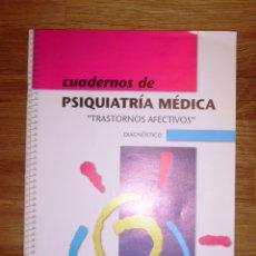 Libros de segunda mano: CUADERNOS DE PSIQUIATRÍA MÉDICA : TRASTORNOS AFECTIVOS : DIAGNÓSTICO. Lote 180969876