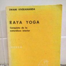 Libros de segunda mano: RAYA YOGA.CONQUISTA DE LA NATURALEZA INTERIOR.SWAWI VIVEKANANDA.COLECCIÓN HORUS.KIER 1972. Lote 180994968