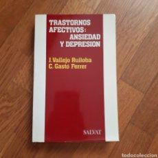 Libros de segunda mano: TRASTORNOS AFECTIVOS ANSIEDAD Y DEPRESIÓN VALLEJO RUILOBA. Lote 181000005