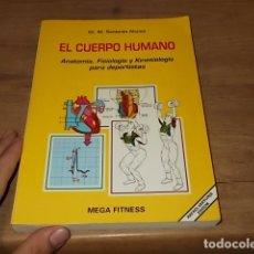 Libros de segunda mano: EL CUERPO HUMANO. ANATOMÍA,FISIOLOGÍA Y KINESIOLOGÍA PARA DEPORTISTAS. DR. M. SANTONJA. 1992. Lote 181094742