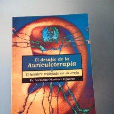 """Libros de segunda mano: LIBRO """"EL DESAFÍO DE LA AURICULOTERAPIA"""" DEL DR. VICTORINO MARTÍNEZ FIGUEREO. Lote 181110965"""