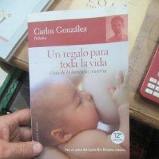 Livres d'occasion: UN REGALO PARA TODA LA VIDA, CARLOS GONZÁLEZ. L.16184-434. Lote 181132855