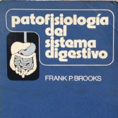 Libros de segunda mano: PATOFISIOLOGÍA DEL SISTEMA DIGESTIVO - FRANK P. BROOKS. Lote 181218441