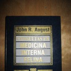 Libros de segunda mano: CONSULTAS EN MEDICINA INTERNA FELINA. JHON R. AUGUST. Lote 181446918