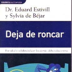 Libros de segunda mano: DEJA DE RONCAR (DOCTOR ESTIVILL). Lote 181701620