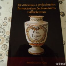 Libros de segunda mano: FARMACEUTICOS DECIMONONICOS VALLISOLETANOS. Lote 181979580