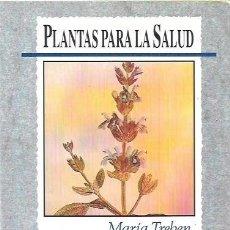 Libros de segunda mano: PLANTAS PARA LA SALUD: ALIVIAR Y CURAR LAS HERIDAS Y LESIONES. MARÍA TREBEN. Lote 182098647