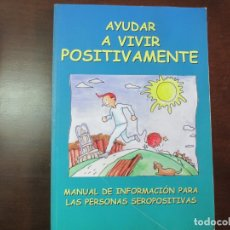 Libros de segunda mano: AYUDAR A VIVIR POSITIVAMENTE. AMV.. Lote 182302185