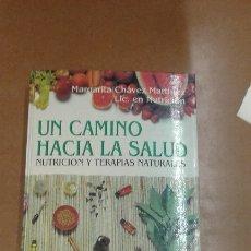 Libros de segunda mano: UN CAMINO HACIA LA SALUD POR MARGARITA CHAVEZ MARTINEZ EDIT. DIANA. Lote 257440595