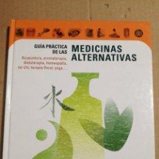 Libros de segunda mano: MEDICINAS ALTERNATIVAS GUIA PRACTICA. Lote 182671265