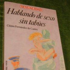 Libros de segunda mano: HABLANDO DE SEXO SIN TABUES, DE CHIMO FERNANDEZ DE CASTRO, 1991 DEDICATORIA AUTOR. Lote 182858906