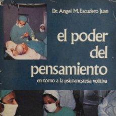 Libros de segunda mano: EL PODER DEL PENSAMIENTO. EN TORNO A LA PSICOANESTESIA VOLITIVA - DR. ANGEL M. ESCUDERO JUAN. Lote 182948373