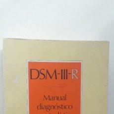 Libros de segunda mano: DSM-III-R MANUAL DIAGNOSTICO Y ESTADISTICO TRASTORNOS MENTALES - AMERICAN PSYCHIATRIC ASSOCIATION. Lote 182980097