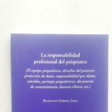 Libros de segunda mano: RESPONSABILIDAD PROFESIONAL DEL PSIQUIATRA - MARIANO GOMEZ JARA. Lote 183010587