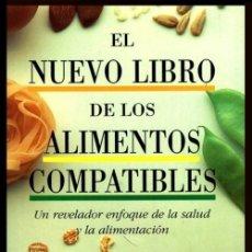 Libros de segunda mano: EL NUEVO LIBRO DE LOS ALIMENTOS COMPATIBLES. REVELADOR ENFOQUE DE LA SALUD Y LA ALIMENTACION.. Lote 183204123