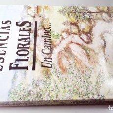 Libros de segunda mano: ESENCIAS FLORALES - UN CAMINO - SANTIAGO ROJAS POSADAHOMEOPATIA ALTERNATIVA NATURALCJA 37. Lote 183231475