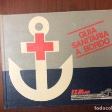 Libros de segunda mano: GUIA SANITARIA A BORDO. Lote 183259382