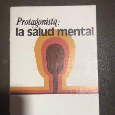 Libros de segunda mano: PROTAGONISTA LA SALUD MENTAL JOSÉ SORIA. Lote 183415813
