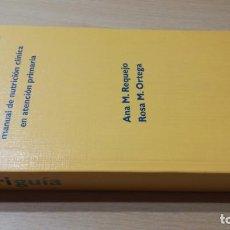 Libros de segunda mano: NUTRIGUIA - MANUAL NUTRICION CLINICA ATENCION PRIMARIA - A M REQUEJO - R M ORTEGA/ LL305. Lote 183518077