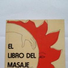 Libros de segunda mano: EL LIBRO DEL MASAJE. GEORGE DOWNING. EDITORIAL POMAIRE. TDK407. Lote 183626186