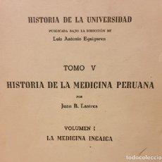 Libros de segunda mano: HISTORIA DE LA MEDICINA PERUANA (VOLS. I Y III). - JUAN B. LASTRES - PERÚ, 1951 - RAROS. Lote 183740976